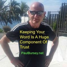 keeping-your-word-is-a-huge-component-of-trust+http://paulbursey.net/keeping-your-word-is-a-huge-component-of-trust/