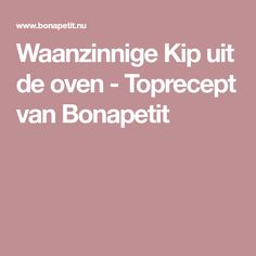 Waanzinnige Kip uit de oven - Toprecept van Bonapetit