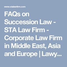 FAQs on Succession Law - STA Law Firm - Corporate Law Firm in Middle East, Asia and Europe | Lawyers in Dubai and UAE