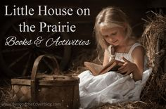 As a girl, I went through a Little House on the Prairie obsession. Okay, I might still have a soft spot for the Little House classics. I am pretty sure that most little girls still have that infatu...