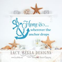 "www.lacybella.com ""Home Is Wherever The Anchor Drops"" vinyl wall decal boating nautical home decor"