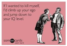Super funny comebacks and insults hilarious truths Ideas Funny Insults And Comebacks, Funny Comebacks, Comebacks For Girls, Awesome Comebacks, Witty Insults, Clever Comebacks, Sarcastic Ecards, Sarcastic Quotes, Funny Memes About Girls