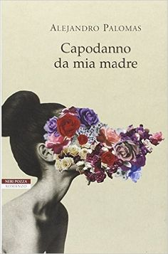 Amazon.it: Capodanno da mia madre - Alejandro Palomas, A. Arena - Libri