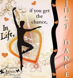 Just dance quote via Inspiring Quotes with Penny Lee on Facebook