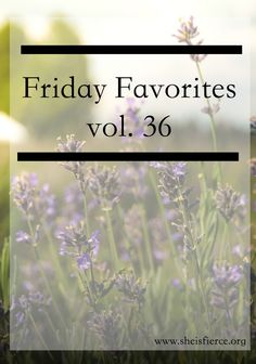 Friday Favorites, vol. 36
