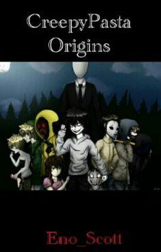 CreepyPasta Origin Stories de Eno_Scott