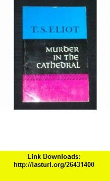 Murder in the Cathedral (A Harvest Book) (9780156632775) T. S Eliot , ISBN-10: 0156632772  , ISBN-13: 978-0156632775 , ASIN: B0007DK5GE , tutorials , pdf , ebook , torrent , downloads , rapidshare , filesonic , hotfile , megaupload , fileserve