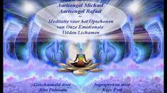Aartsengel Michael en Aartsengel Rafael   Meditatie voor het Opschonen v...
