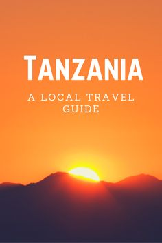 A travel guide to Tanzania:  What cities to visit, what to eat, and a few cultural tips to help you out while you are there.