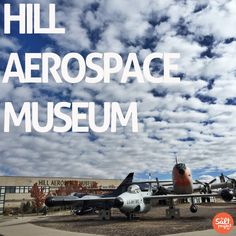 Hill Aerospace Museum | Roy | The Salt Project | Things to do in Utah with kids | Free Museums in Utah | Free places to take your kids | Winter Activities
