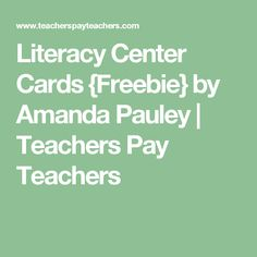 Literacy Center Cards {Freebie} by Amanda Pauley | Teachers Pay Teachers