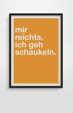 Digitaldruck - MIR REICHTS.ICH GEH SCHAUKELN- Poster-Typo Print - ein Designerstück von Pap-Seligkeiten bei DaWanda