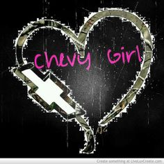 Chevy Girl Quotes | Chevy Girl Picture by Abbey DeLay - Inspiring Photo
