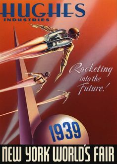 Dieselpunk: Hughes Industries poster for the New York World Fair 1939 Retro Poster, Poster Ads, Art Deco Posters, Cool Posters, Design Posters, Vintage Advertisements, Vintage Ads, Vintage Style, Comics Illustration