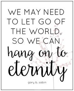 April 2017 let go of the world lds quotes, uplifting quotes, prophet quotes, Prophet Quotes, Gospel Quotes, Quotable Quotes, Inspirational Artwork, Lds Quotes Inspirational, Inspiring Quotes, Inspiring Messages, Motivational Quotes For Students, Travel Picture