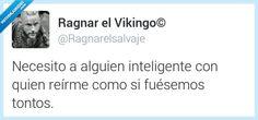 Busco a alguien con quien compartir tonterías por @Ragnarelsalvaje   Gracias a http://www.vistoenlasredes.com/   Si quieres leer la noticia completa visita: http://www.estoy-aburrido.com/busco-a-alguien-con-quien-compartir-tonterias-por-ragnarelsalvaje/