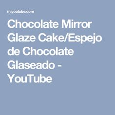 Chocolate Mirror Glaze Cake/Espejo de Chocolate Glaseado - YouTube