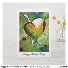 """Happy Mother's Day """"Heartfelt"""" MADART Design Card *Show your love for your mother with this original and unique heart. Make Your mom feel special and loved for all the hard work she has done over the years, there is no one more important than your mother. #MADART Studios #Megan Aroon Duncanson #Romi Neilson #Aroon Duncanson  #zazzle #mother #mothers day #heart #love #holiday #may #child #special design Love Holidays, Feeling Special, Custom Greeting Cards, Baby Shower Games, Hard Work, Happy Mothers Day, Thoughtful Gifts, Studios, Child"""