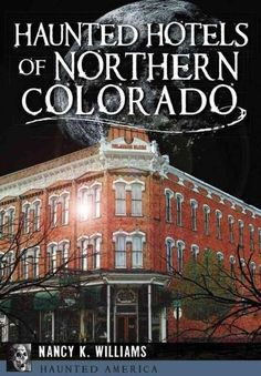 The haunted hotels of northern Colorado offer chance encounters with wispy apparitions from a fabulous century gone by. The Earl of Dunraven prowls in the night at the Stanley Hotel. Melancholy Carl h