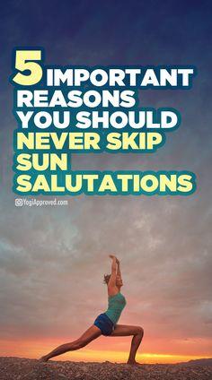 5 Important Reasons You Should Never Skip Sun Salutations