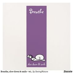 Breathe, slow down & smile - with cute snail yoga mat
