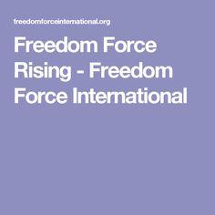 Freedom Force Rising - Freedom Force International
