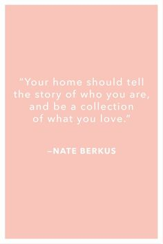These quotes from interior designers that will no doubt inspire your decorating endeavors.