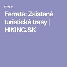 Ferrata: Zaistené turistické trasy   HIKING.SK
