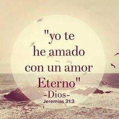 """""""Yo te he amado con un amor eterno"""" /Frases ♥ Cristianas ♥"""