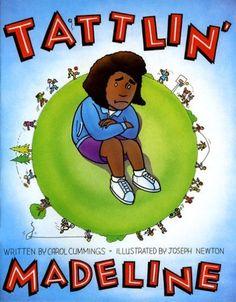 Tattlin' Madeline by Carol Cummings Ph.D., http://www.amazon.com/dp/0961457449/ref=cm_sw_r_pi_dp_.HOKsb0S8HKJG