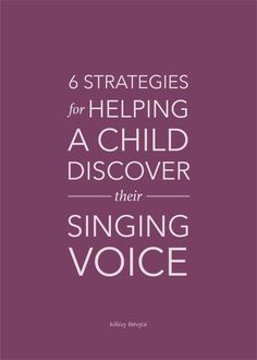 6 Strategies for Helping a Child Discover Their Singing Voice - developing musicianship, untuned singer, matching pitch, children's choir, music education, choral singing, developing singing voice, learning how to sing, how to teach choir   @ashleydanyew #learntosing