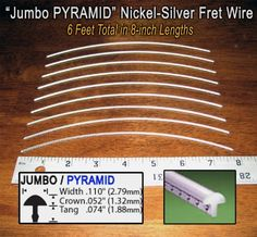 """Guitar/Bass Fret Wire - Jumbo Pyramid Style - Six Feet by C. B. Gitty Crafter Supply. $11.19. This is six feet of beautiful, durable 18% nickel-silver fret wire, in handy 8-inch lengths that have a slight radius to them. This fret wire is identical to Stewart-MacDonald's #158 """"Pyramid"""" fret wire, and can be used to repair/replace frets on an existing electric or acoustic guitar, electric or acoustic bass other standard-to-larger sized stringed instrument. It is also great for new..."""