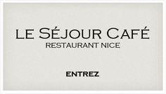 Le Séjour Café - restaurant Nice, France  Very good, worth a try.