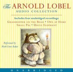 Arnold Lobel Audio Collection: Grasshopper on the Road/Owl at Home/Small Pig/Uncle Elephant: Amazon.co.uk: Arnold Lobel, Mark Linn-Baker: Bo...