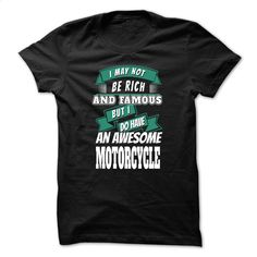 I May Not Be Rich And Famous But I Do Have An Awesome M T Shirt, Hoodie, Sweatshirts - wholesale t shirts #hoodie #Tshirt