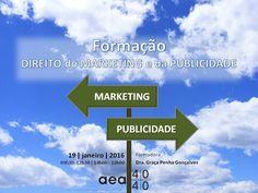 DIREITO do MARKETING e da PUBLICIDADE  Formação  INSCRIÇÕES: http://www.aea.com.pt/home/ficha/149  Mais informações:  http://www.aea.com.pt/admin/files/eventos/Circular_106_2015_FormacaoDireitoMarketing_e_Publicidade.pdf ou  www.aea.com.pt