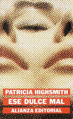 """Cover design: Daniel Gil. (Spanish edition of """"This Sweet Sickness,"""" by Patricia Highsmith. Alianza Editorial.)"""