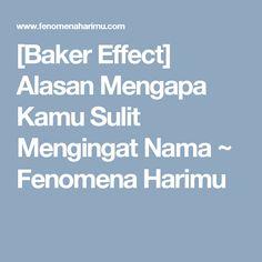 [Baker Effect] Alasan Mengapa Kamu Sulit Mengingat Nama ~ Fenomena Harimu