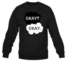 Okay? Okay. The Fault In Our Stars Sweatshirt