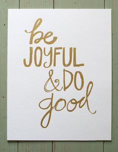 be joyful and do good  gold by sweettomatojam on Etsy, $15.00