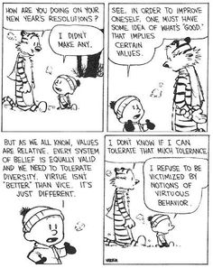 Calvin and Hobbes comics panels by Bill Watterson. Philosophy of tolerance. picked up upon by a child and his stuffed tiger friend. Calvin Und Hobbes, Calvin And Hobbes Comics, Cultural Relativism, Postmodern Art, John Calvin, Fun Comics, Hobbs, Comic Strips, The Funny