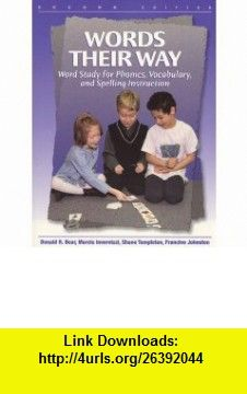 Words Their Way Word Study for Phonics, Vocabulary, and Spelling Instruction (2nd Edition) (9780130213396) Donald R. Bear, Marcia Invernizzi, Shane Templeton, Francine Johnston , ISBN-10: 013021339X  , ISBN-13: 978-0130213396 ,  , tutorials , pdf , ebook , torrent , downloads , rapidshare , filesonic , hotfile , megaupload , fileserve