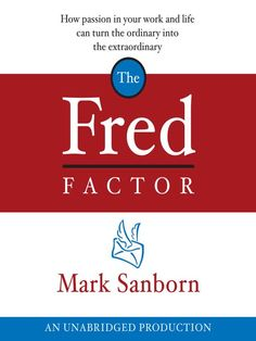 """""""The Fred Factor"""" by Mark Sanborn To our crap mailman.... Here is what you really should read..."""