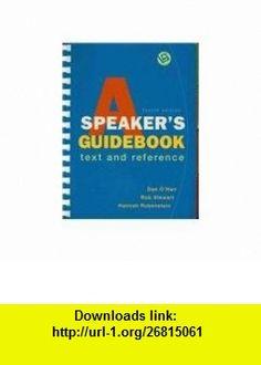 Speakers Guidebook 4e  e-Book (9780312563363) Dan OHair, Hannah Rubenstein, Rob Stewart , ISBN-10: 0312563361  , ISBN-13: 978-0312563363 ,  , tutorials , pdf , ebook , torrent , downloads , rapidshare , filesonic , hotfile , megaupload , fileserve