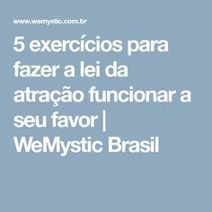5 exercícios para fazer a lei da atração funcionar a seu favor   WeMystic Brasil