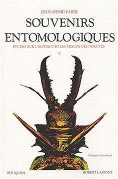 """Souvenirs entomologiques : étude sur l'instinct et les moeurs des insectes, suivi de """"Répertoire général analytique"""
