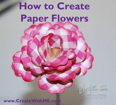 How to Create Paper Flowers