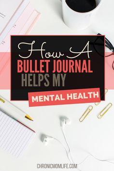 How A Bullet Journal Helps Mental Health - Chronic Mom Life Keeping A Journal, Journal Prompts, Journal Ideas, Journal Inspiration, Fitness Inspiration, Wellness Programs, Mindful Living, Sober Living, Mental Health Awareness