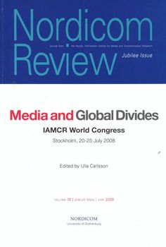 Media and global divides : IAMCR World Congress Stockholm 20-25 July 2008 / edited by Ulla Carlsson
