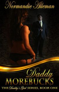 "Daddy Morebucks  *** From the moment she laid eyes upon him, Marley knew in her heart that James was not just another client, and the difference wasn't even the large sum of money he offered in return for a single night of submission. No, what set him apart was the fact that when she called James ""daddy,"" it was her own heart which beat faster and her own body which ached with need. After that...  *** Full Read Book Click Here  http://gg.gg/Daddy-Morebucks"